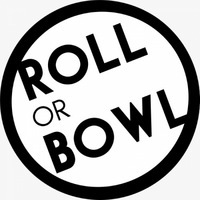 Roll or Bowl